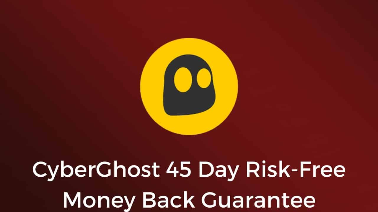 CyberGhost 45 Day Risk-Free Money Back Guarantee