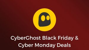 CyberGhost Black Friday & Cyber Monday Deals