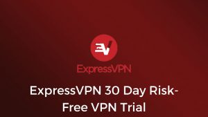 ExpressVPN 30 Day Risk-Free VPN Trial