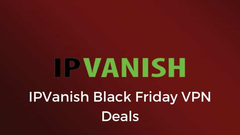 IPVANISH Black Friday Deals