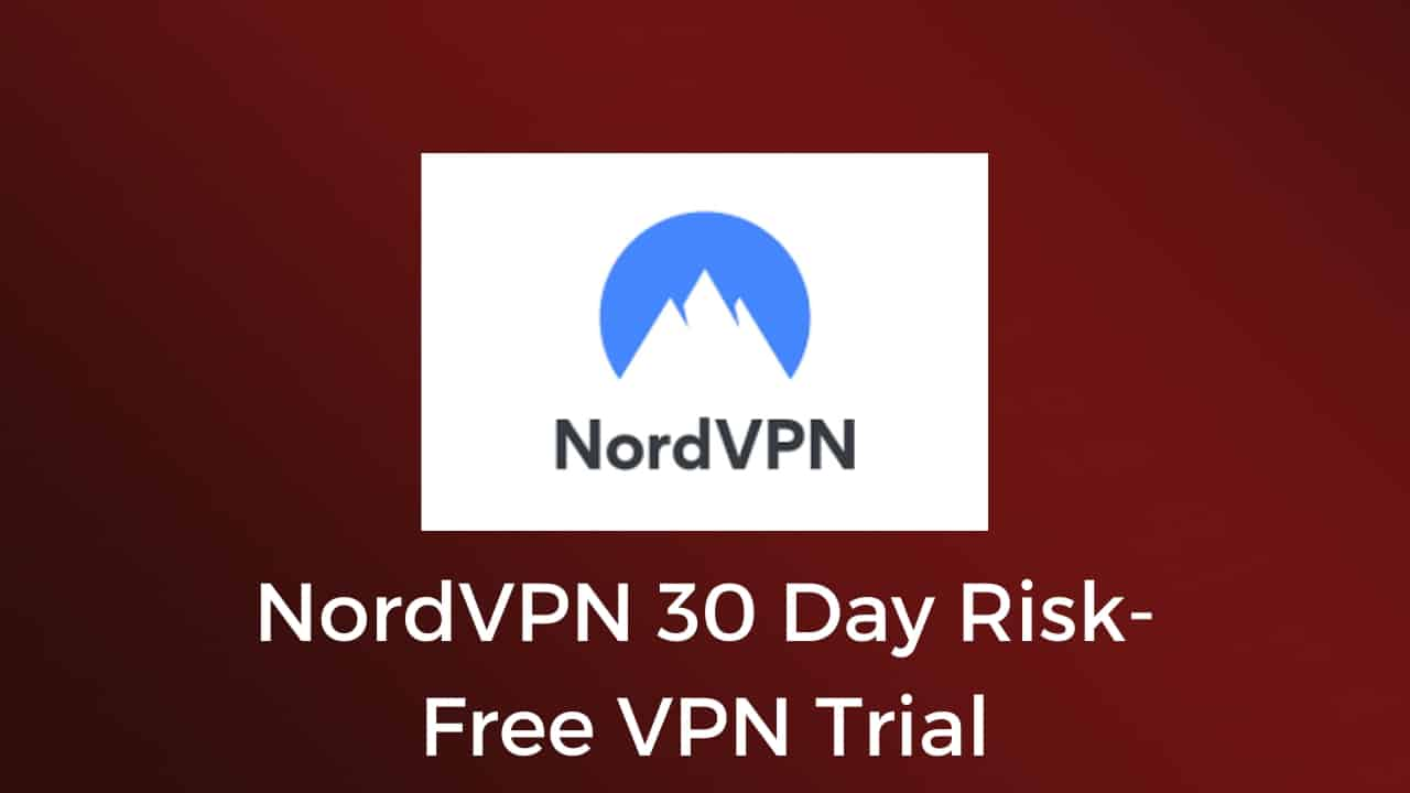 NordVPN 30 Day Risk-Free VPN Trial