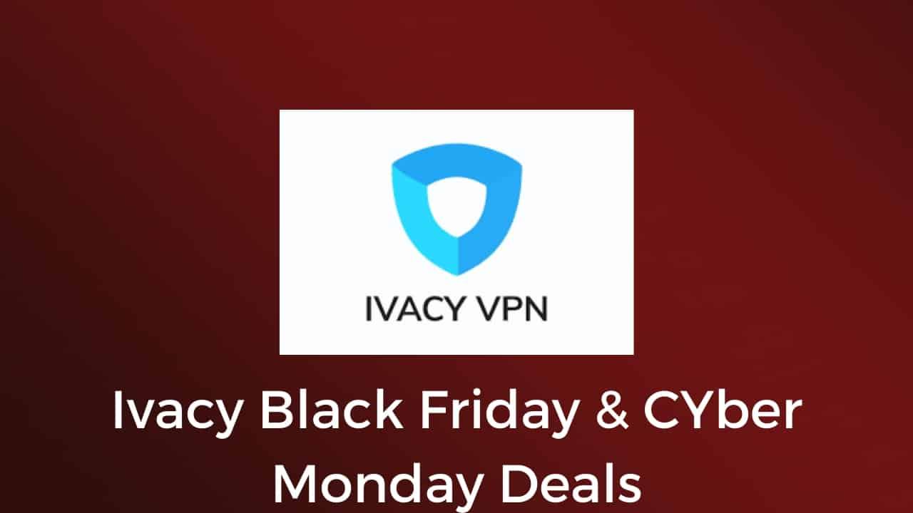 Ivacy Black Friday Deals