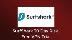 SurfShark 30 Day Risk-Free VPN Trial