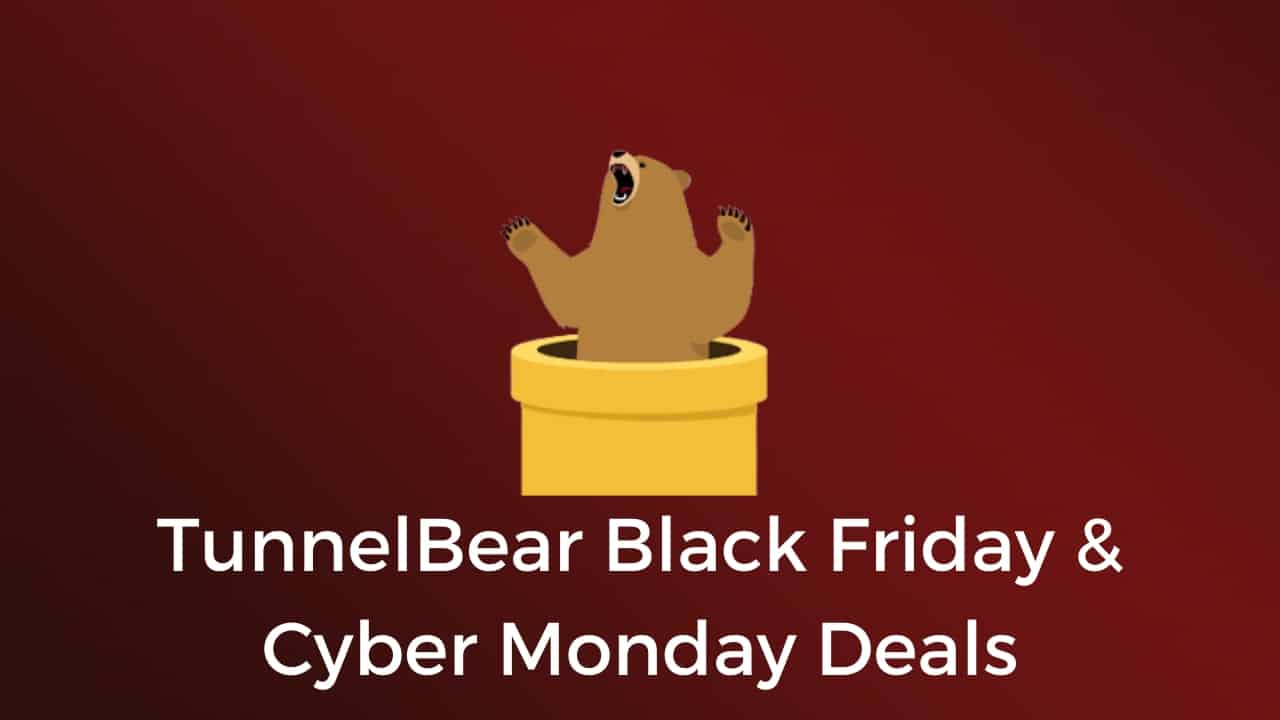 TunnelBear Black Friday & Cyber Monday Deals